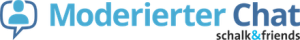 Moderierter Chat schalk&friends